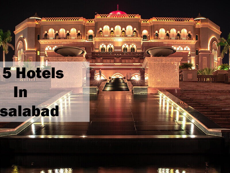 Top 5 Hotels In Faisalabad 800x600 - Famous Places