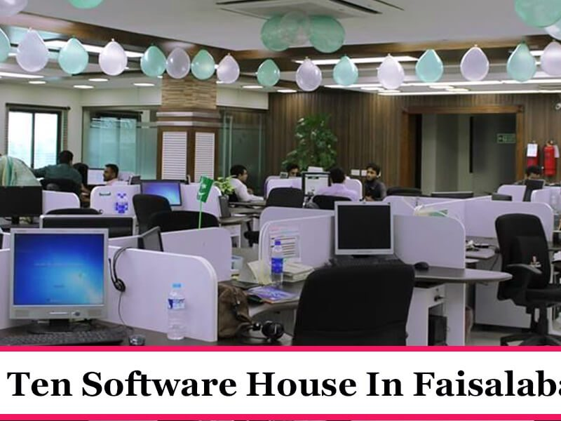 Top ten Software House In Faisalabad 800x600 - Famous Places