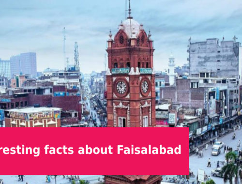10 Interesting facts about Faisalabad You Should Know